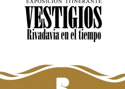 """Exposición Itinerante """"Vestigios, Rivadavia en el tiempo"""""""
